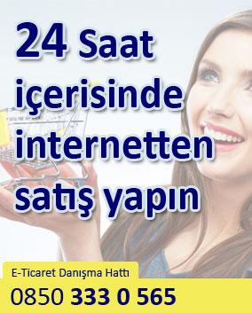 E-Ticaret 24 Saat içerisinde internetten satış yapın